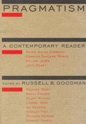 Pragmatism: A Contemporary Reader - Russell B. Goodman