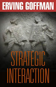 Strategic Interaction - Erving Goffman